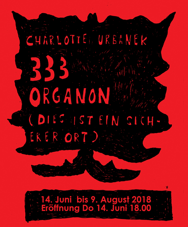 Charlotte Urbanek: 333 ORGANON ( DIES IST EIN SICHERER ORT)